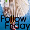 Follow Fridays!