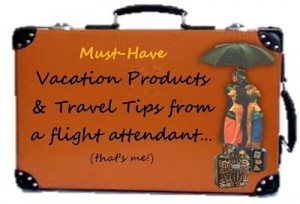 Vacation Products & Travel Tips from a flight attendant (that's me)