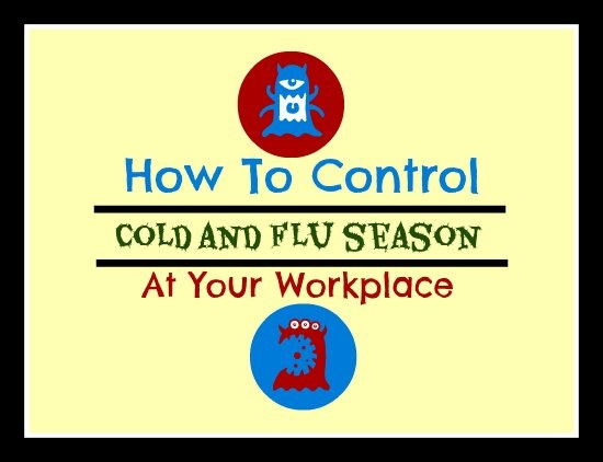 How To Control Cold and Flu Season At Your Workplace