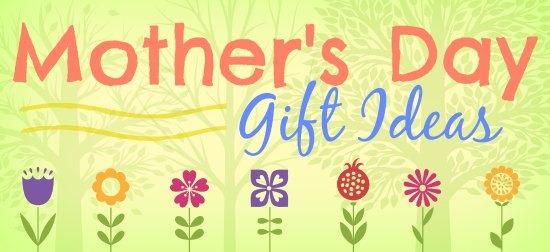 Mothers Day 2014 Gift Ideas