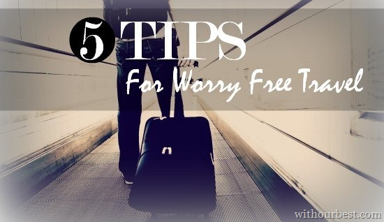 5 tips for worry free travel