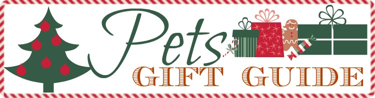 Gift Guide: Great Gifts for Pets