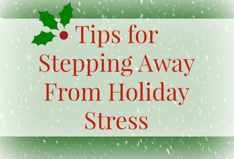 Tips to Step Back from Holiday Stress