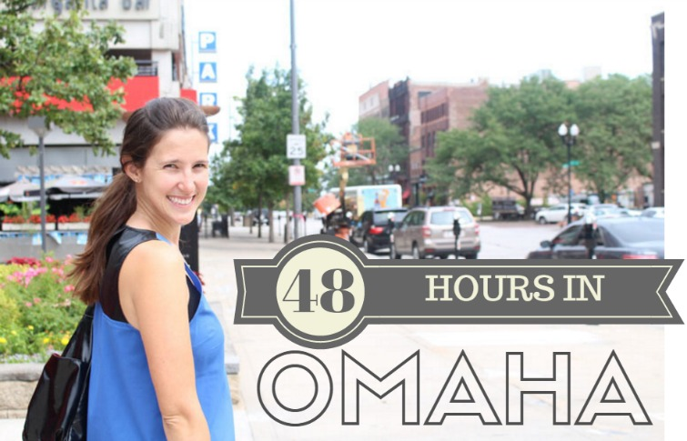 48 hours in Omaha