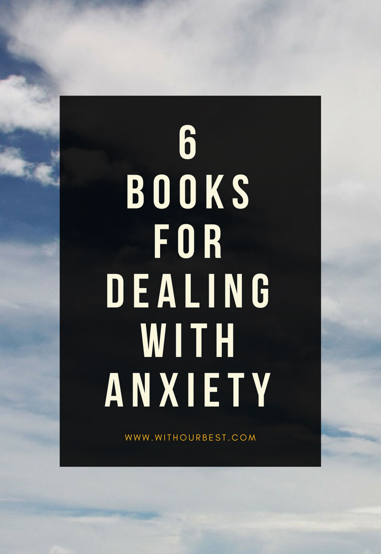 6 Books For Dealing With Anxiety