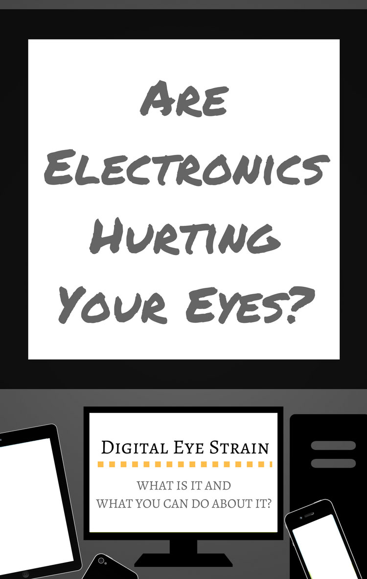 Digital Eye Strain, Are Electronics Hurting Your Eyes?
