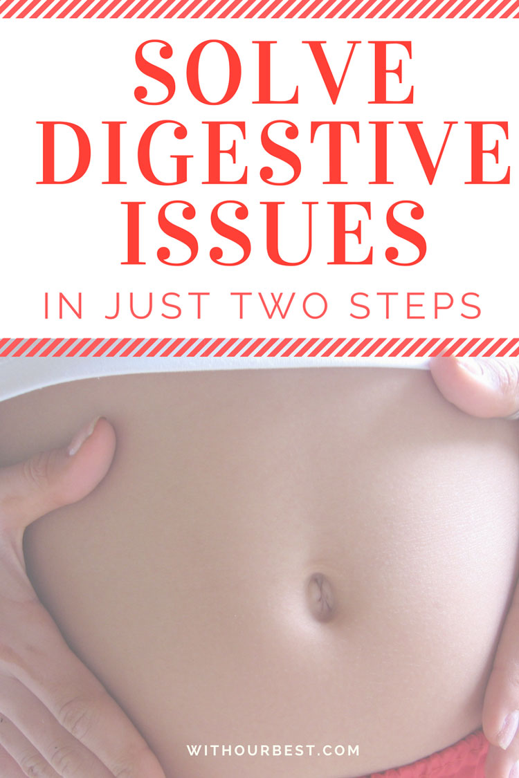 Solve Your Digestive Issues (In Just 2 Steps)
