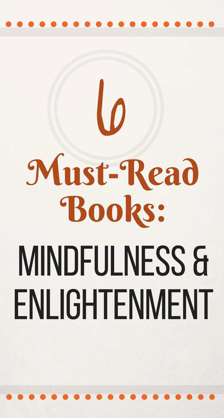6 Must-Reads: Mindfulness and Enlightenment Books