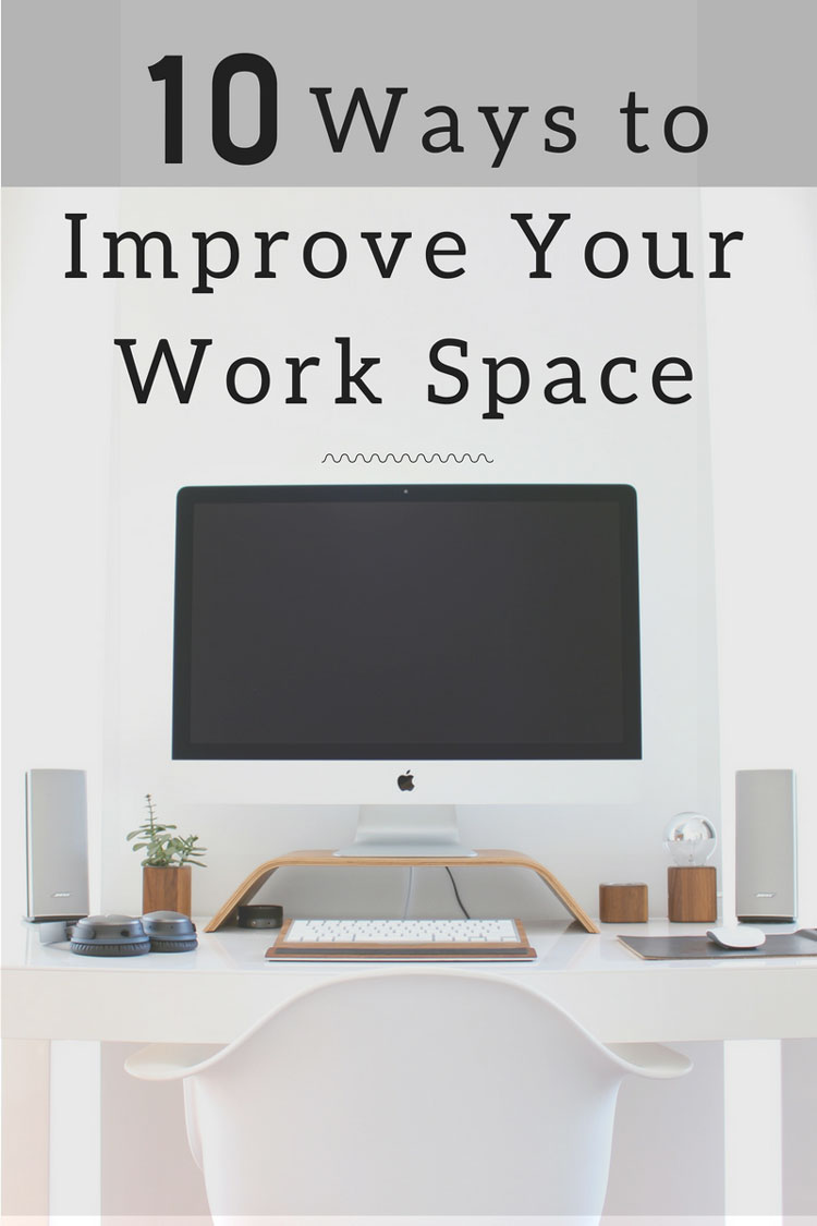 10 Ways to Improve Your Workspace